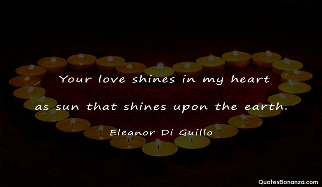 your love shines in my heart as sun that shines upon the earth