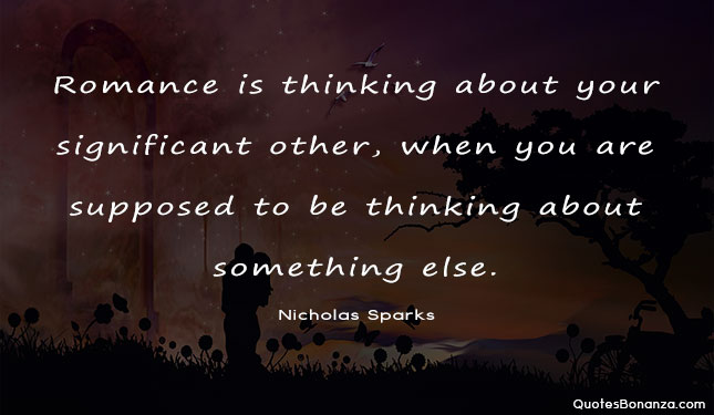 romance is thinking about your significant other when you are supposed to be thinking about something else