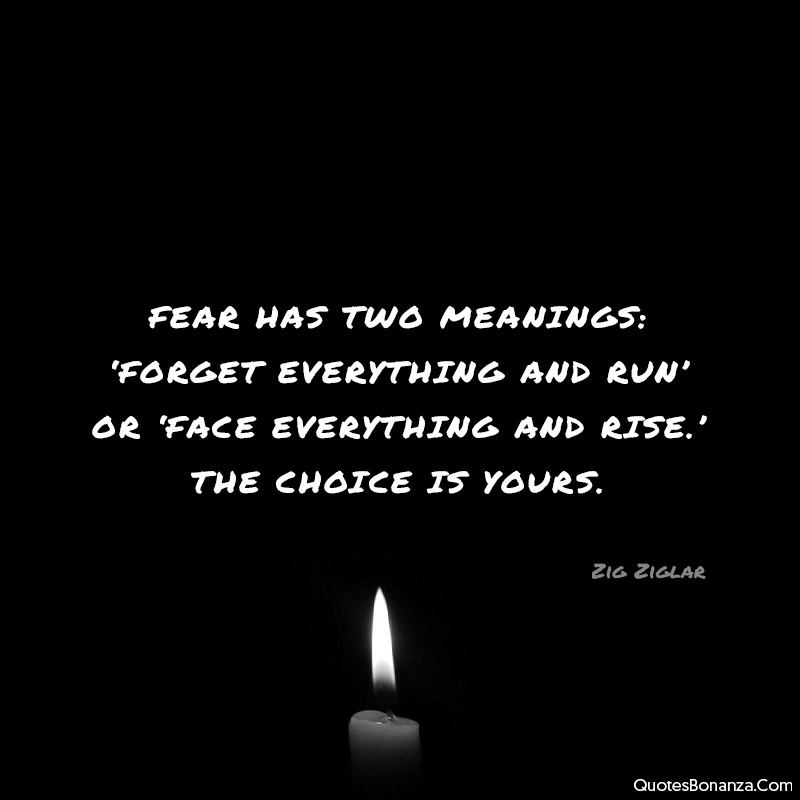 fear-has-two-meaning-zig-ziglar-quote